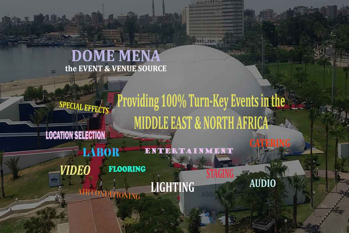 Full Service Middle East Dome Shows, Turn Key Events, Venue & Taletn